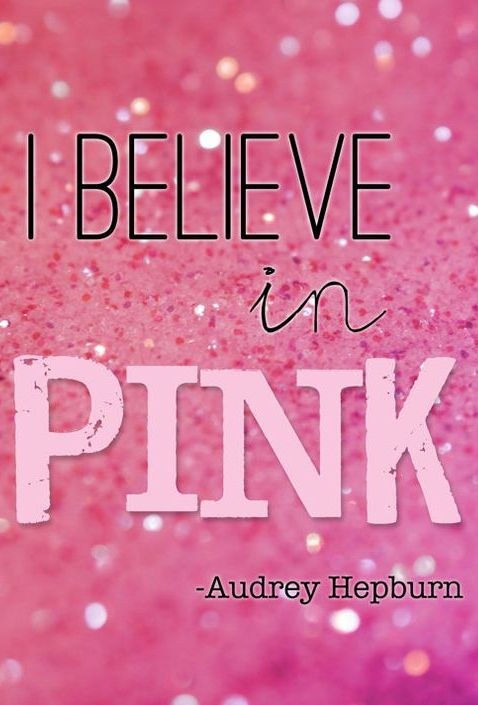 I believe in pink!