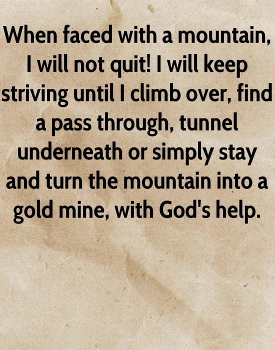 When faced with a mountain, I will not quit.