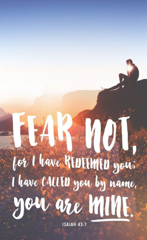 I have called you by name and you are mine.