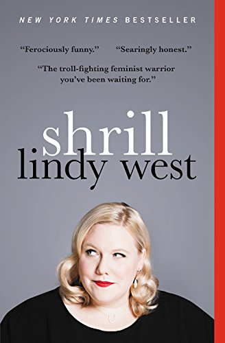 Shrill, Notes From a Loud Woman, by Lindy West