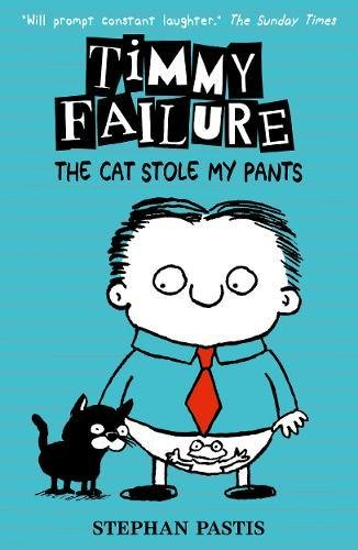Timmy Failure, The Cat Stole My Pants by Stephan Pastis