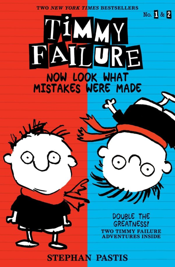 Timmy Failure, Now Look What Mistakes Were Made by Stephen Pastis